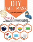DIY Face Mask: Do you value your health? Top 10 Homemade Models With Pattern to Protect Yourself and Your Family. Get Rid of Fears! M Cover Image