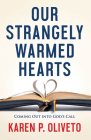Our Strangely Warmed Hearts: Coming Out Into Gods Call Cover Image
