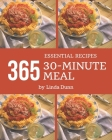 365 Essential 30-Minute Meal Recipes: Home Cooking Made Easy with 30-Minute Meal Cookbook! Cover Image