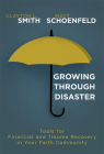 Growing Through Disaster: Tools for Financial and Trauma Recovery in Your Faith Community Cover Image