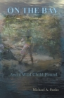 On the Bay and a Wild Child Found Cover Image