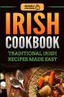 Irish Cookbook: Traditional Irish Recipes Made Easy Cover Image