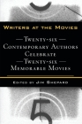 Writers at the Movies: 26 Contemporary Authors Celebrate 26 Memorable Movies Cover Image