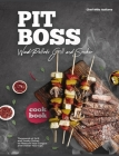 Pit Boss Wood Pellets Grill and Smoker Cookbook: Thousands of Grill and Smoky Dishes to Pleasure Your Tongue and Endear Your Lips Cover Image