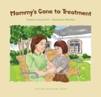 Mommy's Gone to Treatment Cover Image