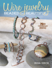 Wire Jewelry: Beaded and Beautiful: 24 Captivating Jewelry Designs Cover Image