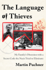 The Language of Thieves: My Family's Obsession with a Secret Code the Nazis Tried to Eliminate Cover Image