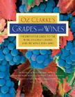 Oz Clarke's Grapes and Wines: The definitive guide to the world's great grapes and the wines they make Cover Image