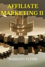 Affiliate Marketing II: the step-by-step guide for beginners to make money online with affiliate marketing (passive income, blogger, facebook) Cover Image