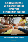 Empowering the Community College First-Year Composition Teacher: Pedagogies and Policies Cover Image