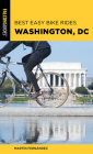 Best Easy Bike Rides Washington, DC (Best Bike Rides) Cover Image