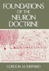 Foundations of the Neuron Doctrine (History of Neuroscience #6) Cover Image