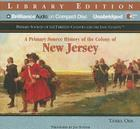 A Primary Source History of the Colony of New Jersey (Primary Sources of the Thirteen Colonies and the Lost Colony) Cover Image