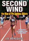 Second Wind: The Rise of the Ageless Athlete Cover Image