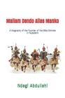 Mallam Dendo Alias Manko: A biography of the Founder of the Bida Emirate in Nupeland Cover Image