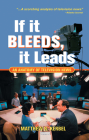 If It Bleeds, It Leads: An Anatomy of Television News Cover Image