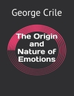 The Origin and Nature of Emotions Cover Image