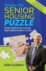 Solving The Senior Housing Puzzle: Family Guide to Choosing the Right Options for Mom or Dad Cover Image