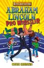 Abraham Lincoln, Pro Wrestler (Time Twisters #1) Cover Image