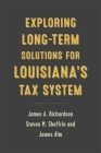 Exploring Long-Term Solutions for Louisiana's Tax System Cover Image