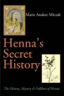 Henna's Secret History: The History, Mystery & Folklore of Henna Cover Image