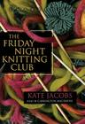 The Friday Night Knitting Club (Friday Night Knitting Club Novels (Audio)) Cover Image
