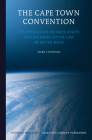 The Cape Town Convention: Its Application to Space Assets and Relation to the Law of Outer Space (Studies in Space Law #8) Cover Image
