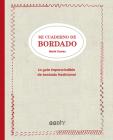 Mi cuaderno de bordado: La guía imprescindible de bordado tradicional Cover Image