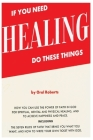 If You Need Healing Do These Things Cover Image