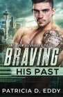 Braving His Past: An Away From Keyboard Romantic Suspense Standalone Cover Image
