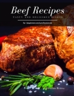 Beef Dishes: Tasty and Delicious dishes Cover Image