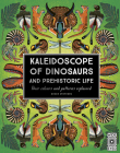 Kaleidoscope of Dinosaurs and Prehistoric Life Cover Image