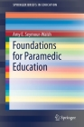 Foundations for Paramedic Education (Springerbriefs in Education) Cover Image