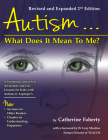 Autism: What Does It Mean to Me?: A Workbook Explaining Self Awareness and Life Lessons to the Child or Youth with High Functioning Autism or Asperger Cover Image