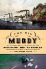 Big Muddy: An Environmental History of the Mississippi and Its Peoples from Hernando de Soto to Hurricane Katrina Cover Image