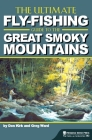 The Ultimate Fly-Fishing Guide to the Great Smoky Mountains Cover Image