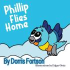 Phillip Flies Home Cover Image