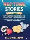 Bedtime Stories For Kids- Happy Sleepers Collection (4 in 1): Deep Sleep Stories & Guided Meditations For Children& Toddlers- Fairytales, Unicorns, Di Cover Image