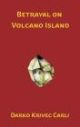 Betrayal on Volcano Island Cover Image
