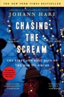 Chasing the Scream: The Opposite of Addiction is Connection Cover Image