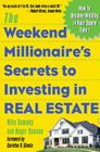 The Weekend Millionaire's Secrets to Investing in Real Estate: How to Become Wealthy in Your Spare Time: How to Become Wealthy in Your Spare Time Cover Image