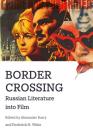 Border Crossing: Russian Literature Into Film Cover Image