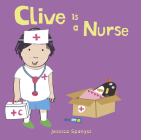 Clive Is a Nurse (Clive's Jobs #4) Cover Image