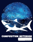 Composition Notebook: College Ruled - Great White Shark Jaws - Back to School Composition Book for Teachers, Students, Kids and Teens - 120 Cover Image