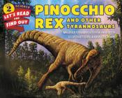 Pinocchio Rex and Other Tyrannosaurs (Let's-Read-and-Find-Out Science 2) Cover Image