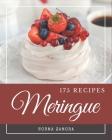 175 Meringue Recipes: Meringue Cookbook - The Magic to Create Incredible Flavor! Cover Image