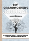 My Grandmother's Journal: A Guided Life Legacy Journal To Share Stories, Memories and Moments - 7 x 10 Cover Image