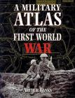 A Military Atlas of the First World War Cover Image