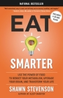 Eat Smarter: Use the Power of Food to Reboot Your Metabolism, Upgrade Your Brain, and Transform Your Life Cover Image