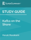 Study Guide: Kafka on the Shore by Haruki Murakami (SuperSummary) Cover Image